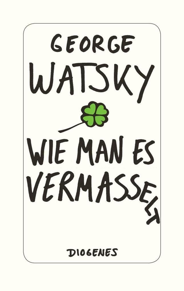 Wie man es vermasselt als Buch von George Watsky