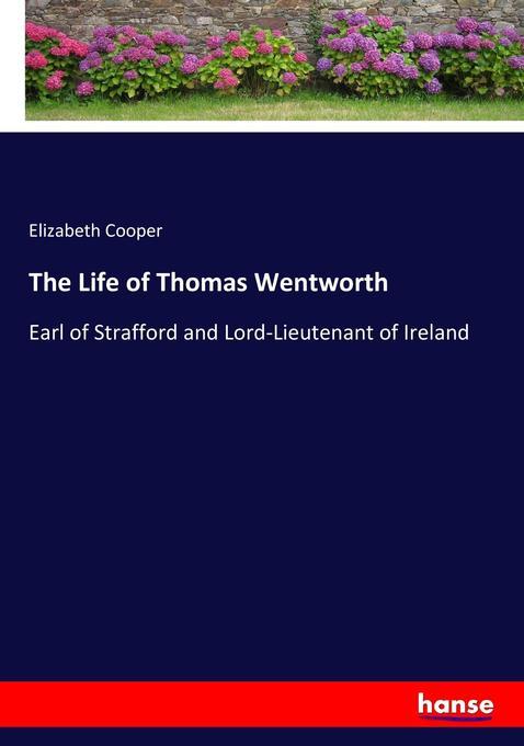 The Life of Thomas Wentworth als Buch von Elizabeth Cooper