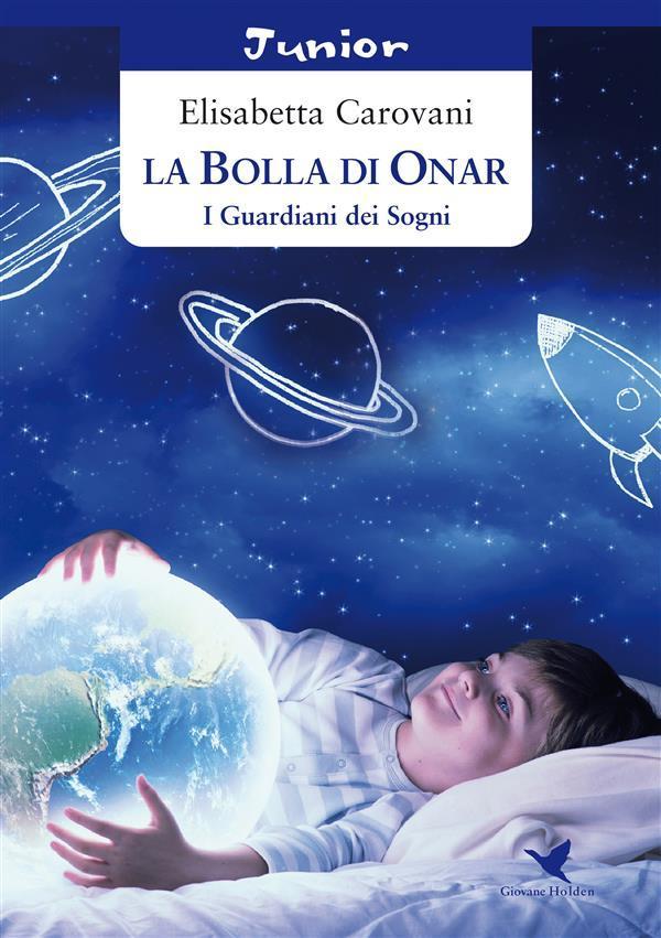 La Bolla di Onar. I Guardiani dei Sogni als eBook von Elisabetta Carovani