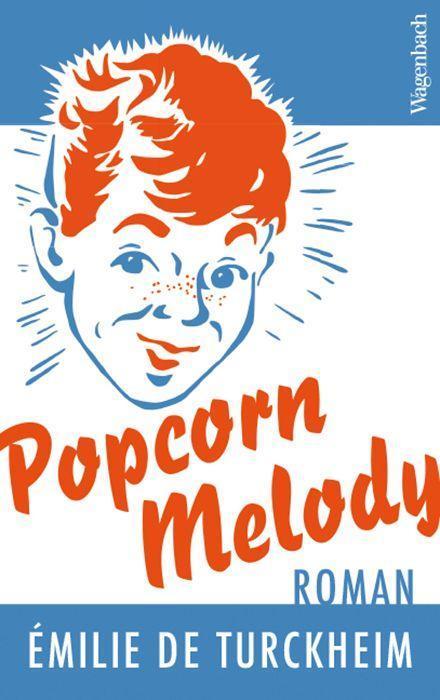 Popcorn Melody als Buch von Émilie de Turckheim