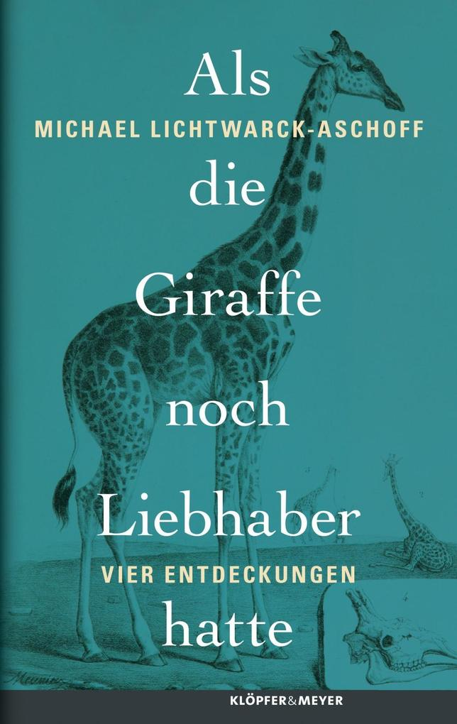 Als die Giraffe noch Liebhaber hatte als Buch von Michael Lichtwarck-Aschoff