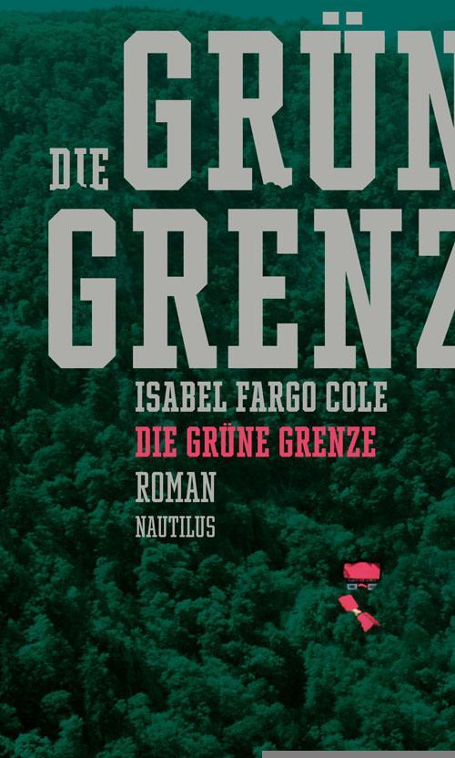 Die grüne Grenze als Buch von Isabel Fargo Cole