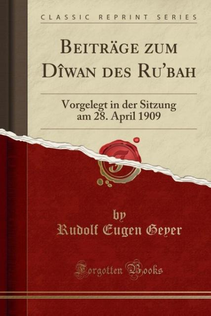 Beiträge zum Dîwan des Ru´bah als Taschenbuch von Rudolf Eugen Geyer