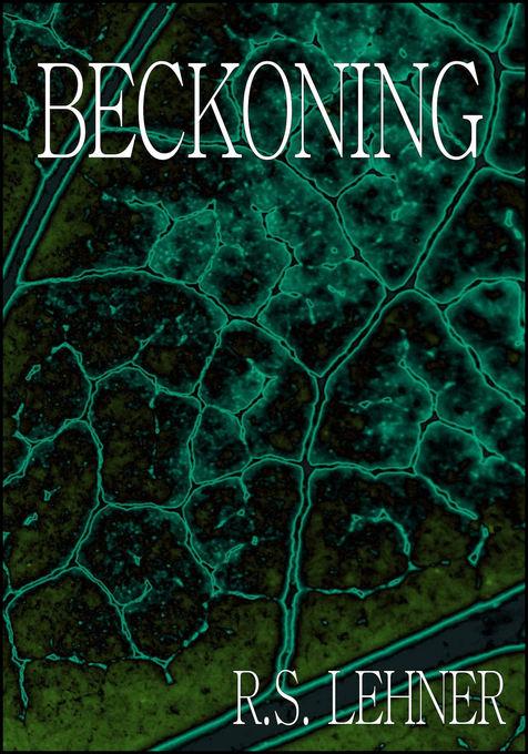 Beckoning als eBook von R.S. Lehner