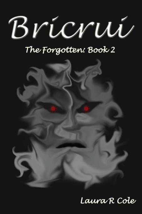 Bricrui (The Forgotten: Book 2) als eBook von Laura R Cole