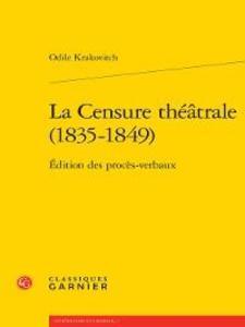 La Censure théâtrale (1835-1849)--Édition des p...