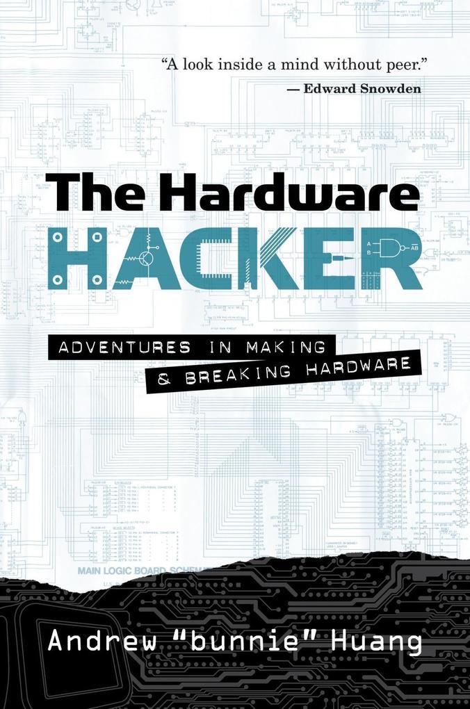 The Hardware Hacker als eBook von Andrew Bunnie...
