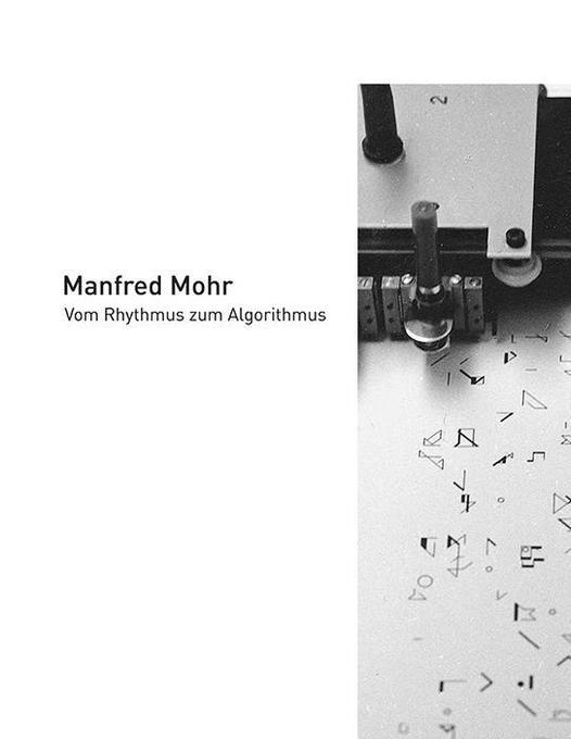 Manfred Mohr - Vom Rhythmus zum Algorithmus als...