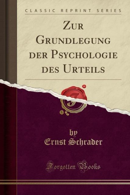 Zur Grundlegung der Psychologie des Urteils (Cl...