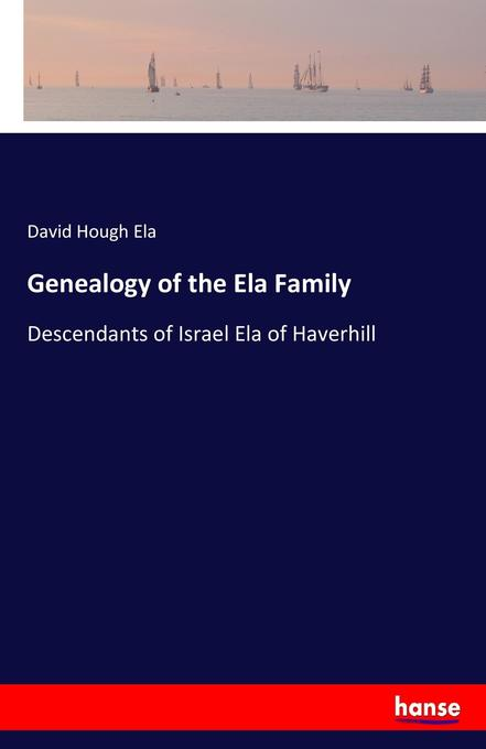 Genealogy of the Ela Family als Buch von David Hough Ela