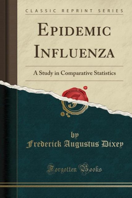 Epidemic Influenza als Taschenbuch von Frederick Augustus Dixey