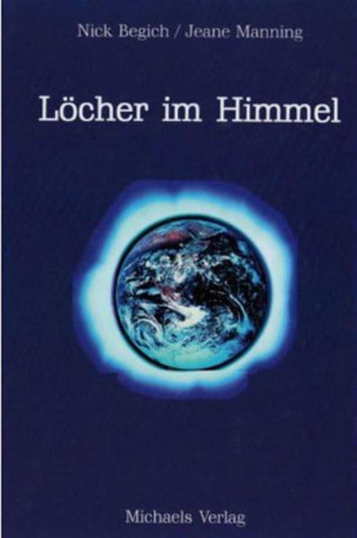 Löcher im Himmel als Buch von Nick Begich, Jeane Manning