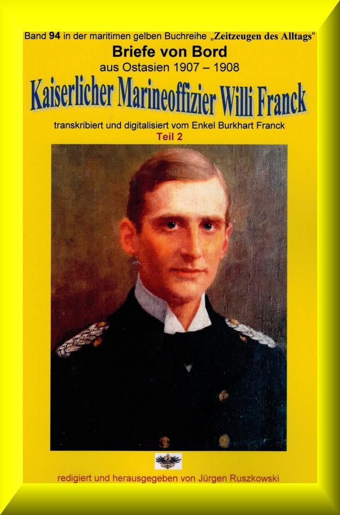 Briefe von Bord ' 1907-08 - Kaiserlicher Marineoffizier Willi Franck als eBook von Willi Franck