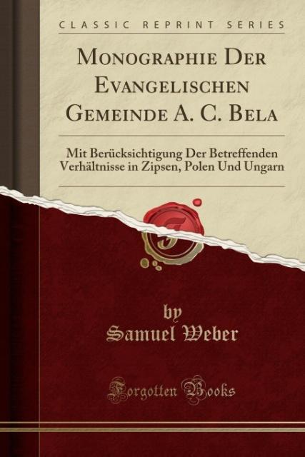 Monographie Der Evangelischen Gemeinde A. C. Be...