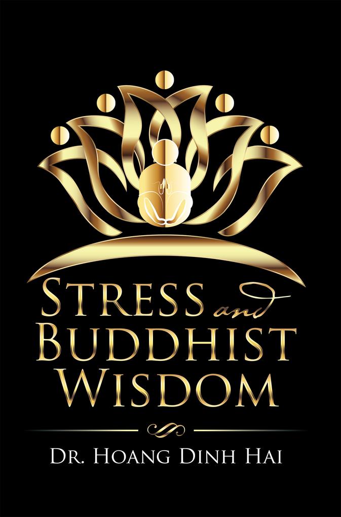 Stress and Buddhist Wisdom als eBook von Dr. Hoang Dinh Hai