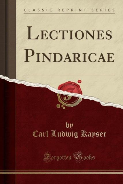 Lectiones Pindaricae (Classic Reprint) als Tasc...