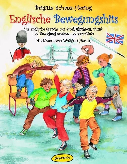 Englische Bewegungshits als Buch von Brigitte Schanz-Hering