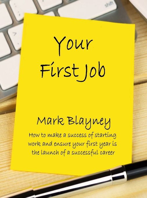 Your First Job How to Make a Success of Startin...