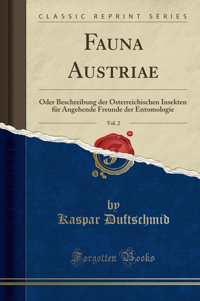 Fauna Austriae, Vol. 2 als Buch von Kaspar Duft...