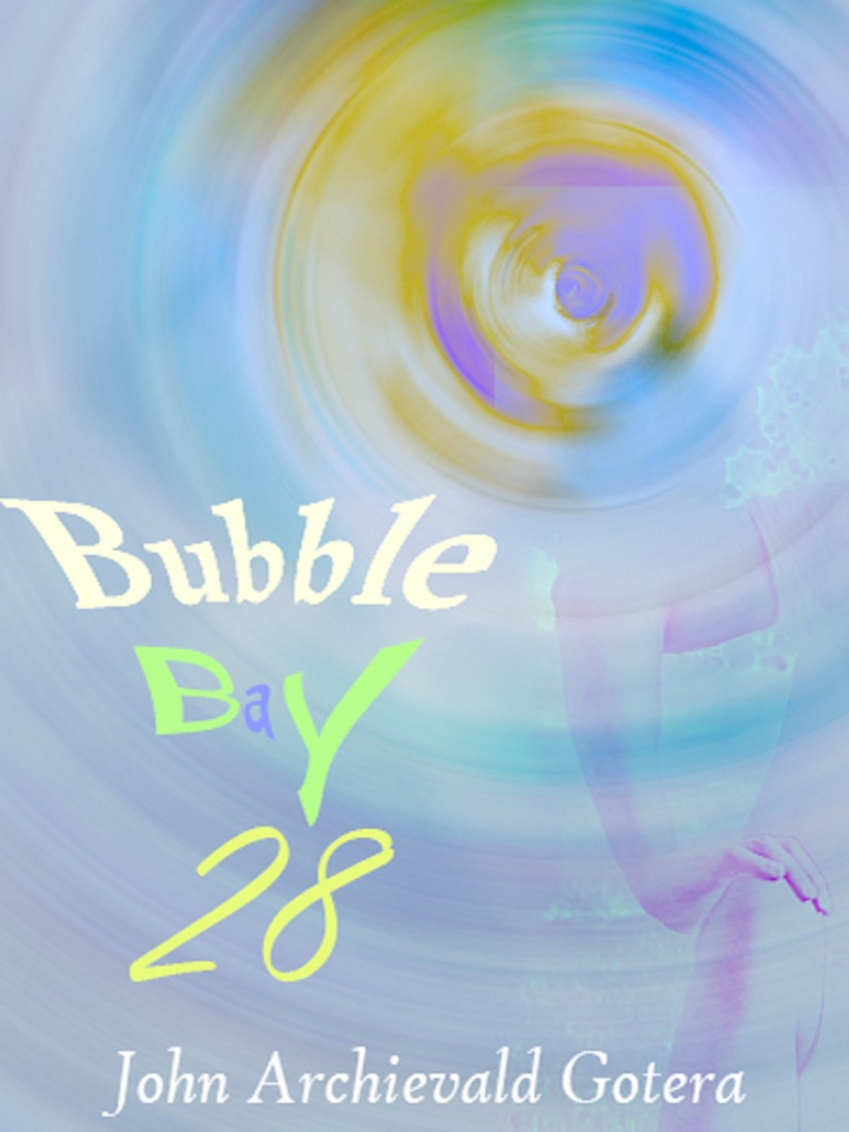 Bubble Bay 28 als eBook von John Archievald Gotera
