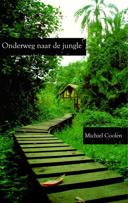 Onderweg naar de jungle als eBook von Michiel C...