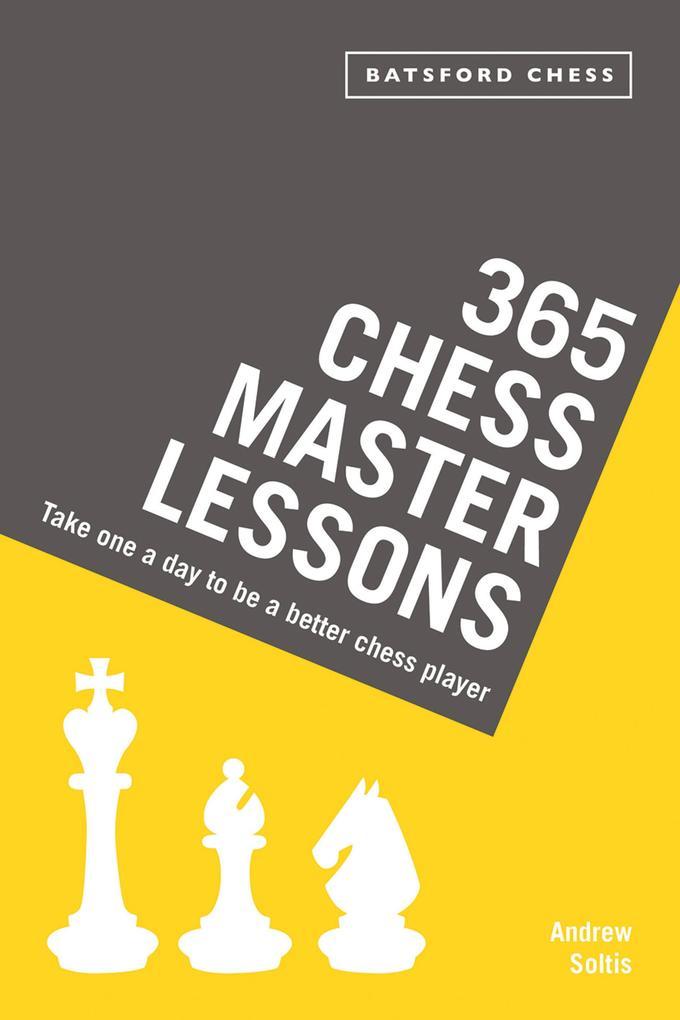 365 Chess Master Lessons als eBook von Andrew S...