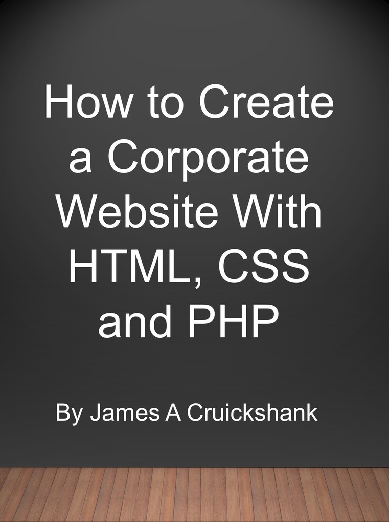How to Create a Corporate Website With HTML, CS...