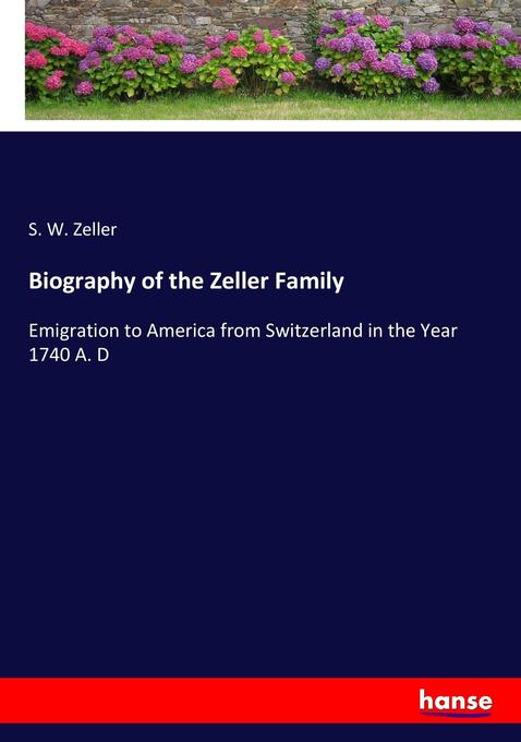 Biography of the Zeller Family als Buch von S. W. Zeller