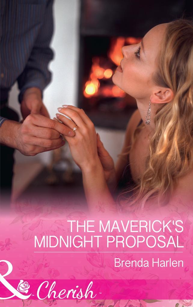 The Maverick´s Midnight Proposal: The Maverick´...