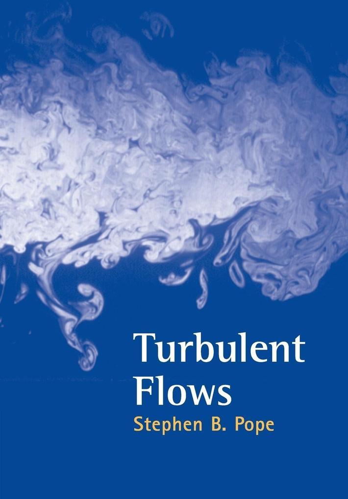 Turbulent Flows als Buch von Stephen B. Pope