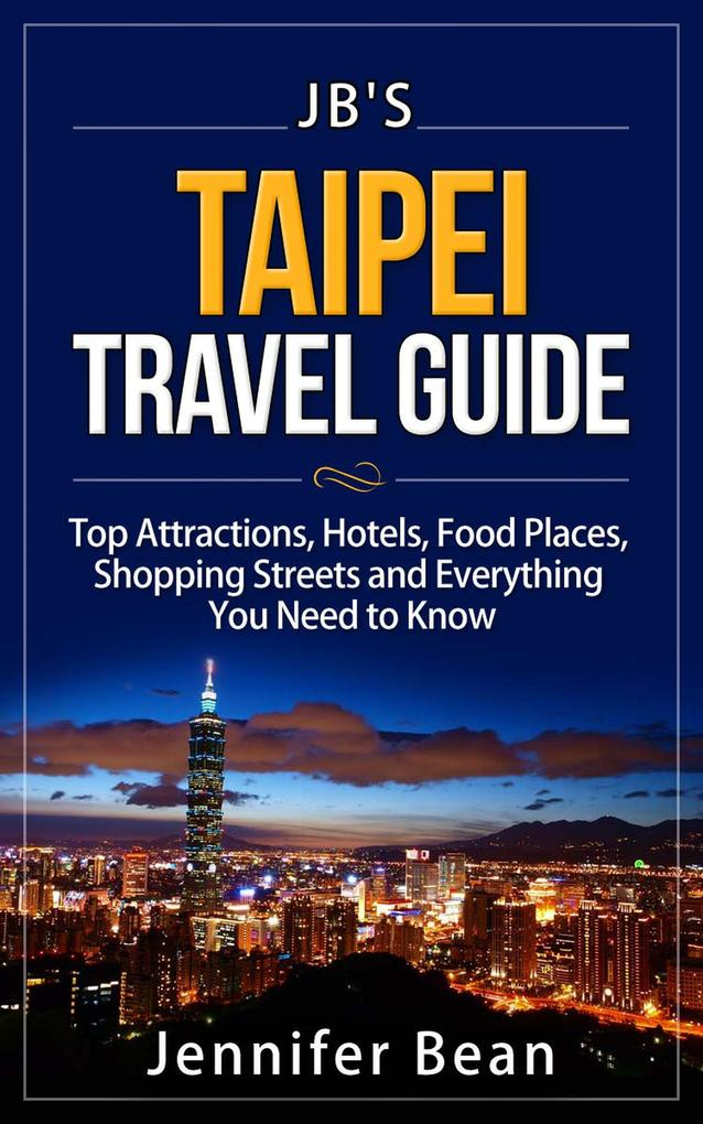 Taipei Travel Guide: Top Attractions, Hotels, F...