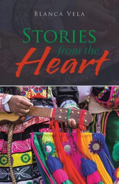 Stories from the Heart als Taschenbuch von Blanca Vela