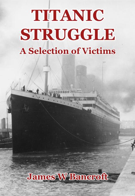 Titanic Struggle: A Selection of Victims als eB...
