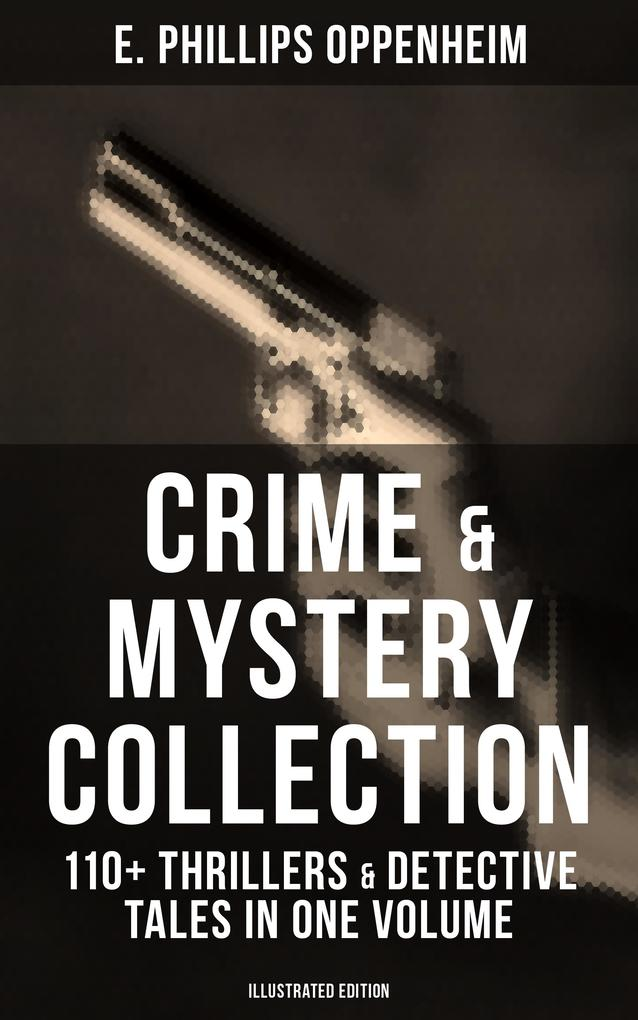 Crime & Mystery Collection: 110+ Thrillers & De...