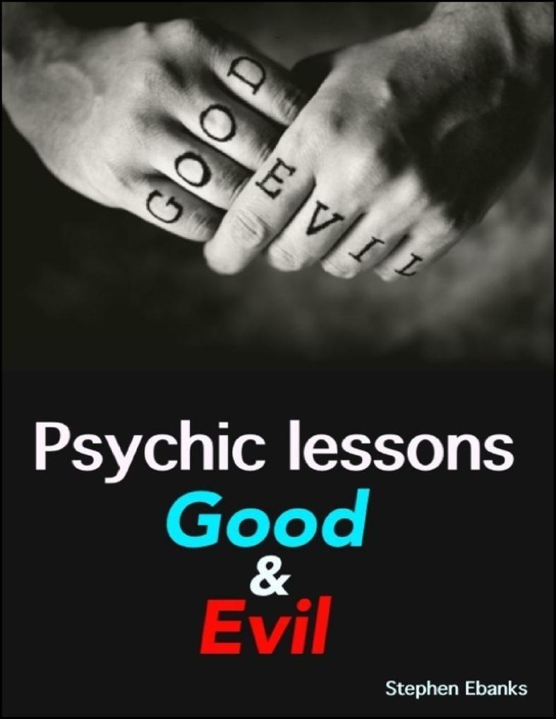 Psychic Lessons: Good & Evil als eBook von Step...