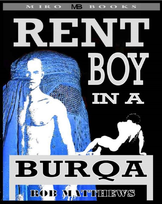 Rent Boy in a Burqa als eBook von Rob Mathews