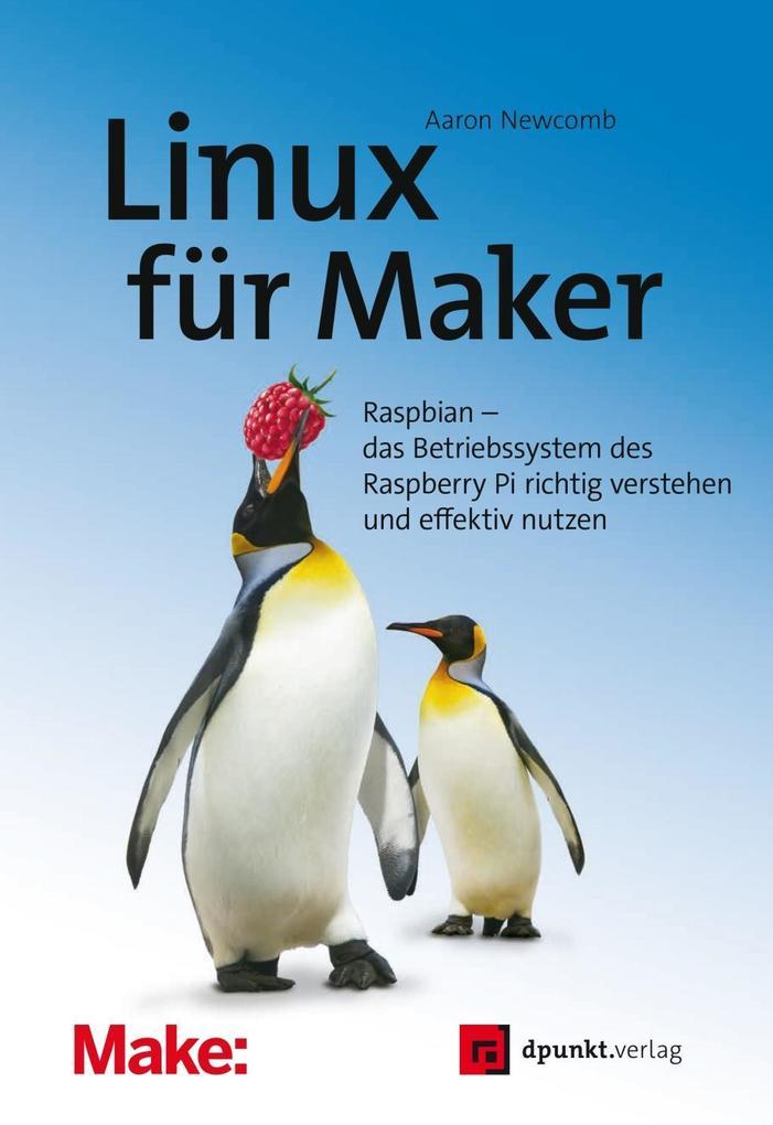 Linux für Maker als Buch von Aaron Newcomb
