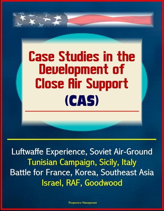 Case Studies in the Development of Close Air Su...