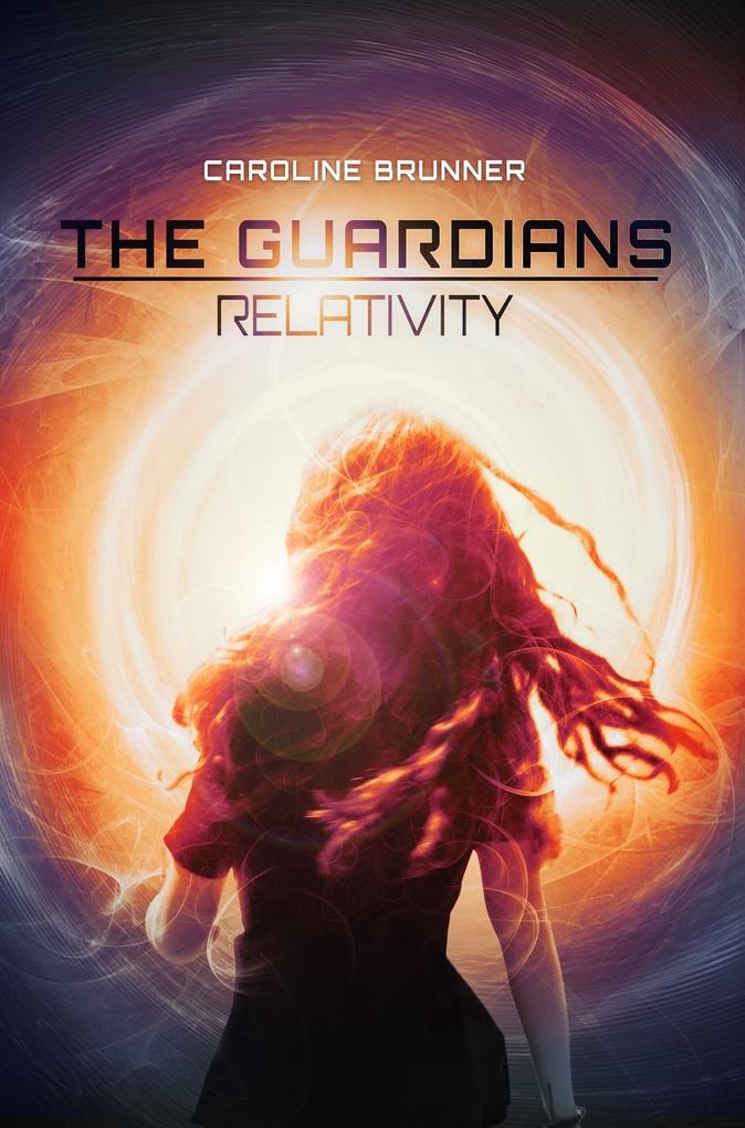 The Guardians Relativity als eBook von Caroline Brunner