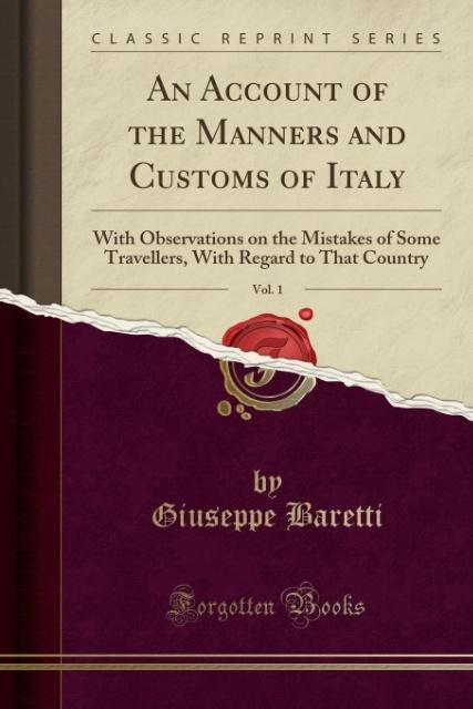 An Account of the Manners and Customs of Italy, Vol. 1 als Taschenbuch von Giuseppe Baretti