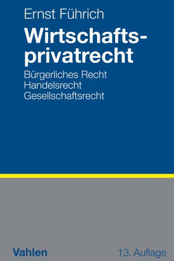 Wirtschaftsprivatrecht als eBook von Ernst Führich