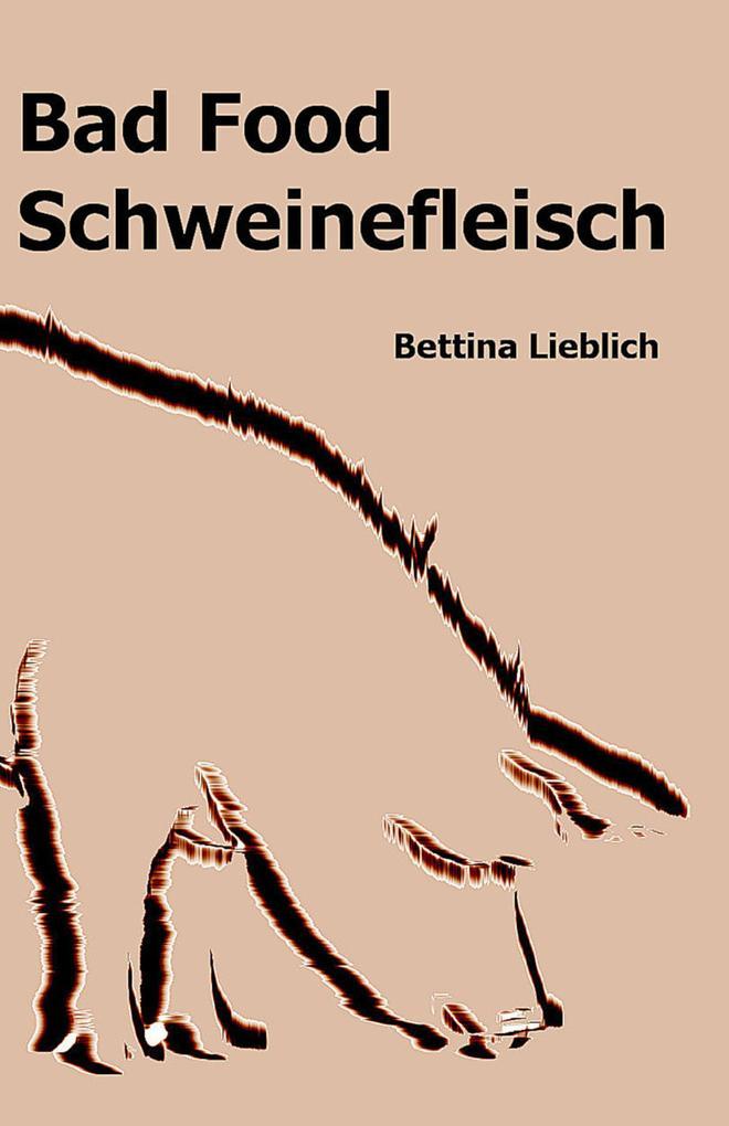 BAD FOOD Schweinefleisch als eBook von Bettina Lieblich