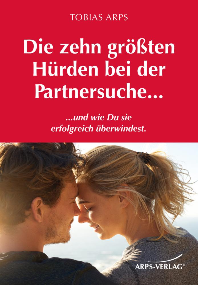 Die zehn größten Hürden bei der Partnersuche......