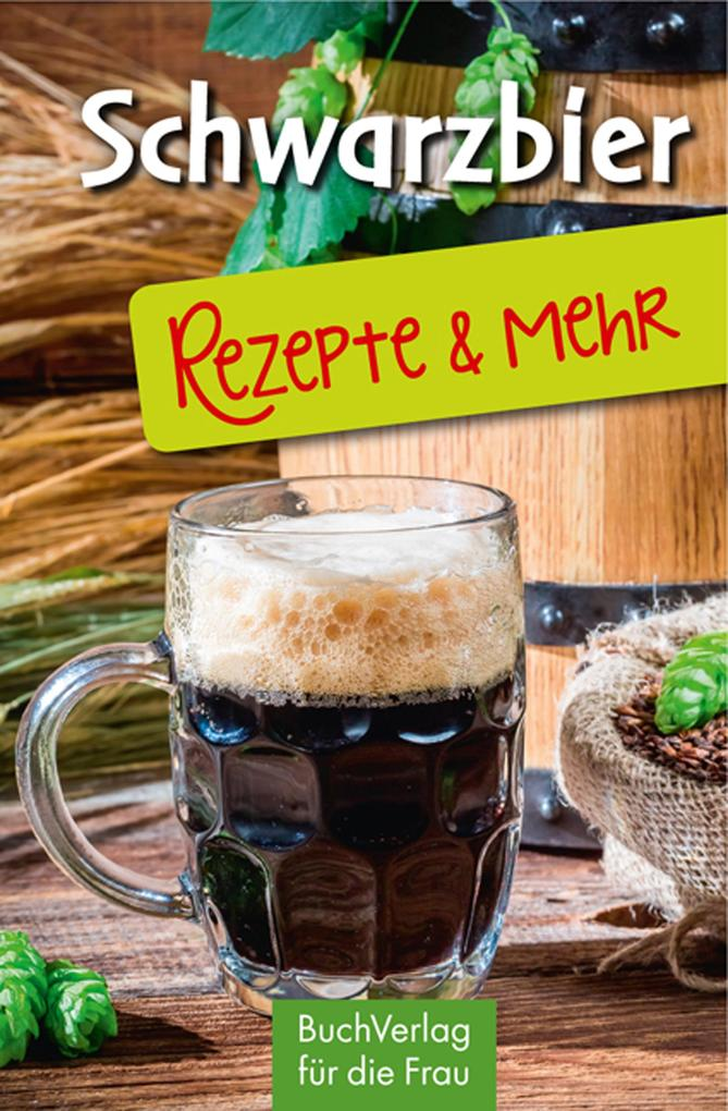 Schwarzbier - Rezepte & mehr als eBook von Ute Scheffler