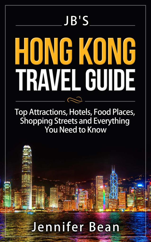 Hong Kong Travel Guide: Top Attractions, Hotels...