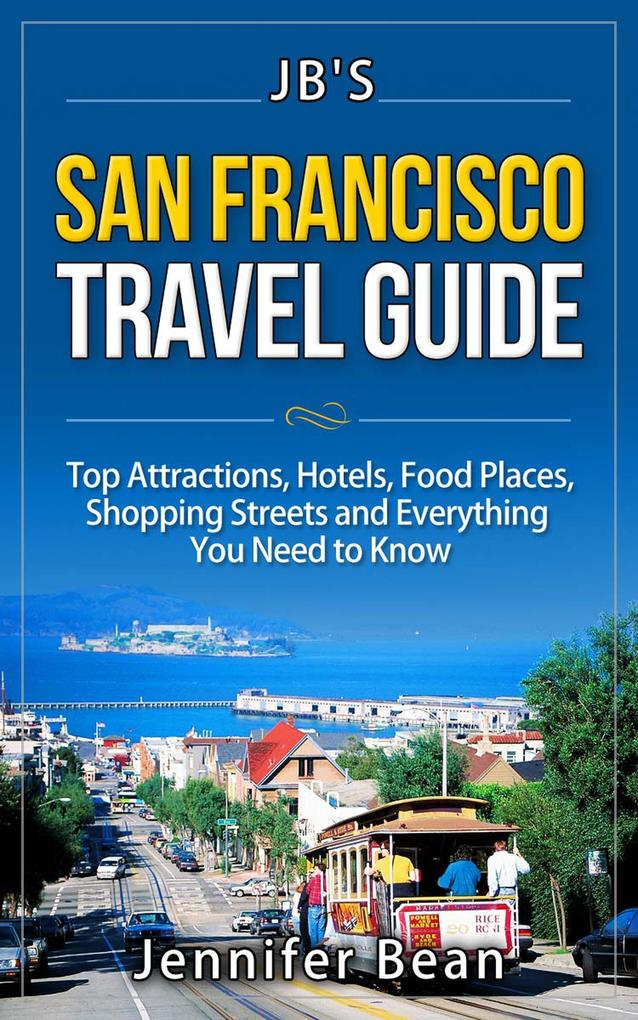 San Francisco Travel Guide: Top Attractions, Ho...