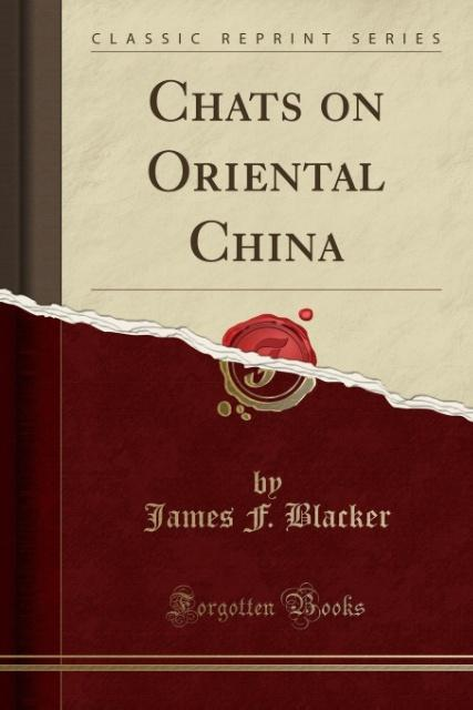 Chats on Oriental China (Classic Reprint) als T...