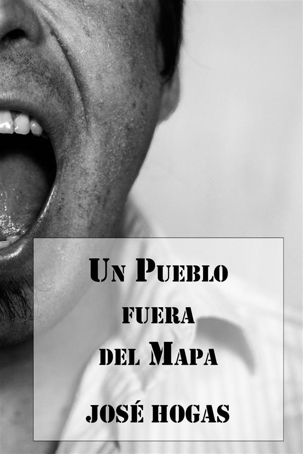 Un Pueblo fuera del Mapa als eBook von José Hogas