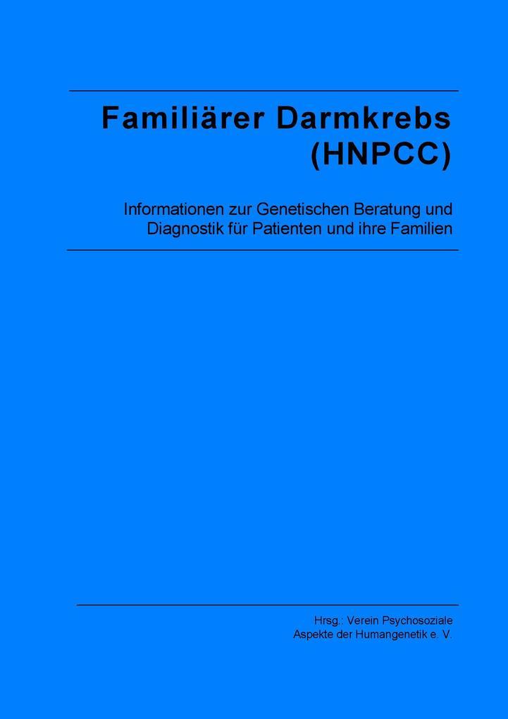Familiärer Darmkrebs (HNPCC) als eBook von Verein Psychosoziale Aspekte der Humangenetik