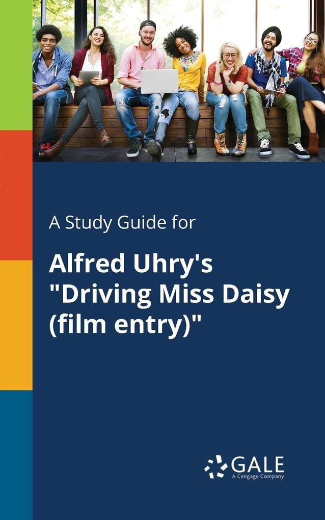 9781375379175 - A Study Guide for Alfred Uhry´s Driving Miss Daisy (film Entry) als Taschenbuch von Cengage Learning Gale - كتاب